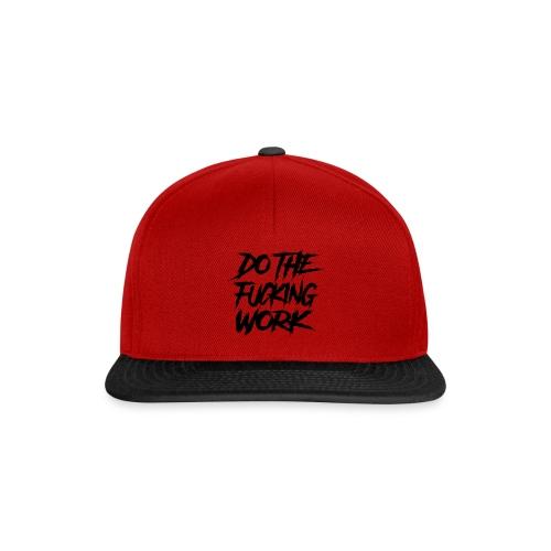 do the fucking work - Snapbackkeps