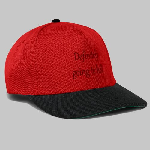 Definitely going to hell - Snapback Cap