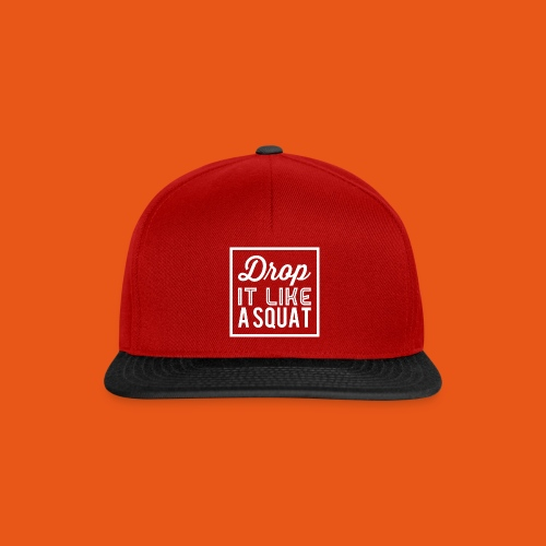 Drop it like a Squat - Snapback Cap