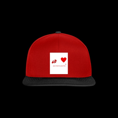Your mom is your life - Snapback Cap