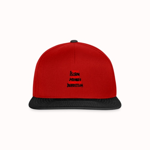 I Was Born To Make Mistakes Not To Fake Perfection - Snapback Cap