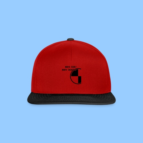 Anything worth doing. - Snapback Cap