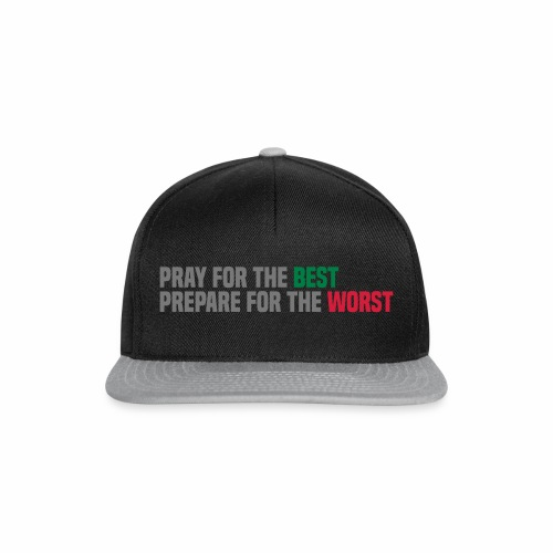 Pray for the best, prepare for the worst - Snapback Cap