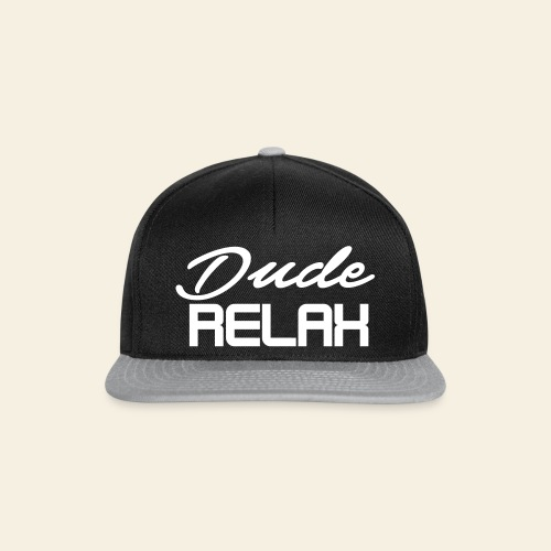 Dude Relax - Snapback Cap