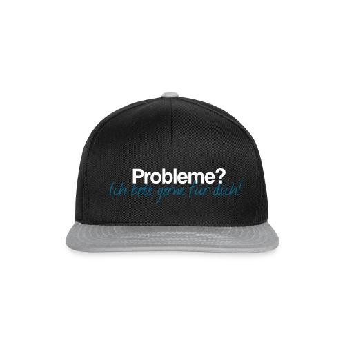 Probleme – Ich bete gerne für dich! - Snapback Cap