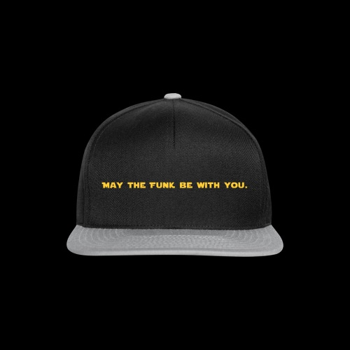 May the FUNK be with you - Snapback Cap
