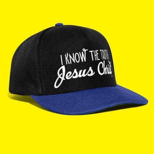 I know the truth - Jesus Christ // John 14: 6 - Snapback Cap