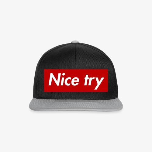 Nice try - Snapback Cap