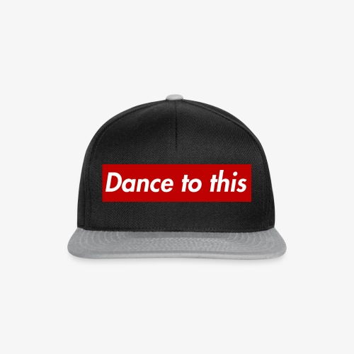 Dance to this - Snapback Cap