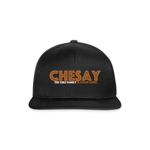 Chesay is good luck - Snapback Cap