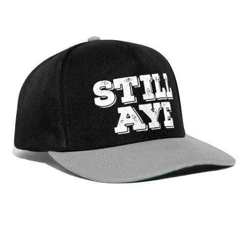 Still Aye - Snapback Cap