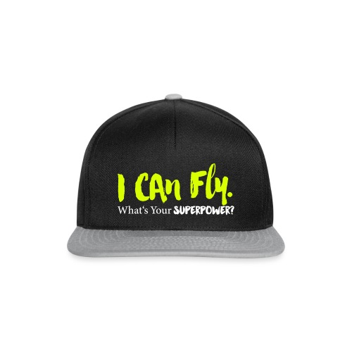 I can fly. What's your superpower? - Snapback Cap