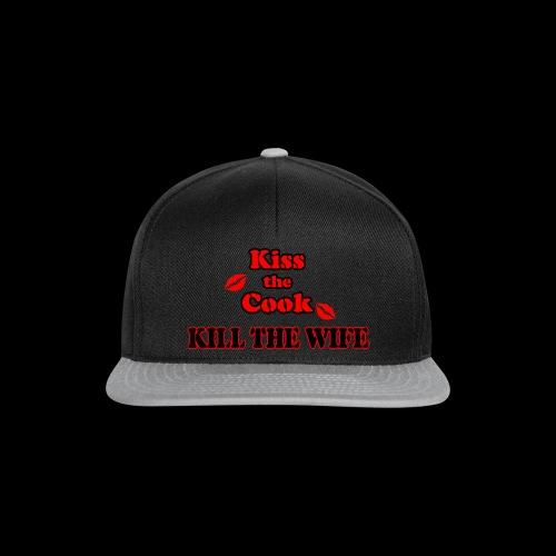 Kiss the Cook, kill the Wife - Snapback Cap