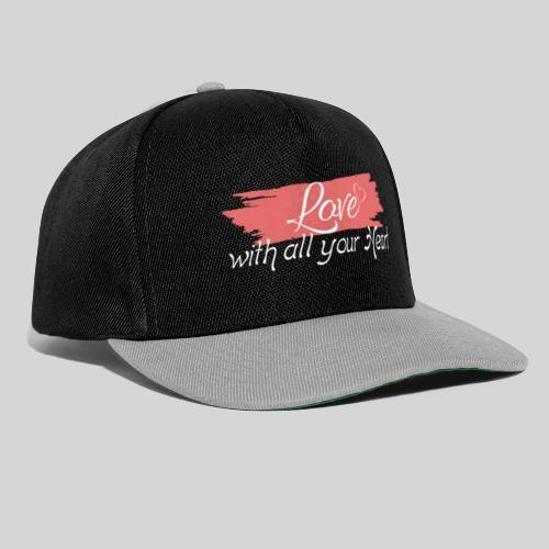 Love with all your Heart - Liebe von ganzem Herzen - Snapback Cap