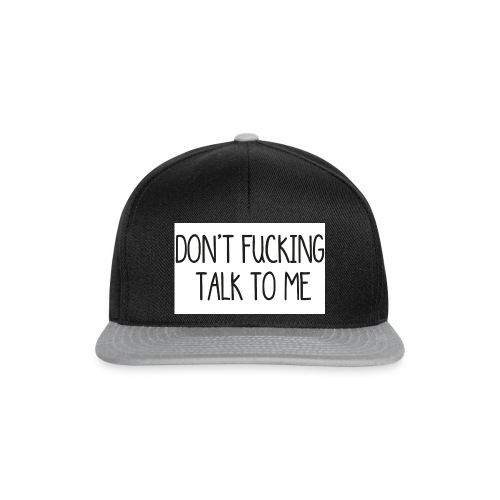 DONT F***ING TALK TO ME phone 4/4s - Snapback Cap
