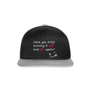 Have you tried turning it off and on again? - Snapback Cap