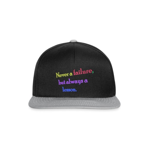 Never a failure but always a lesson - Snapback Cap