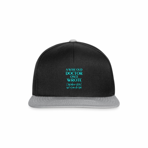Funny Doctor Quote Design - Snapback Cap