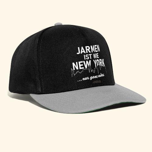 Jarmen 😁 ist wie New York ... nur ganz anders - Snapback Cap