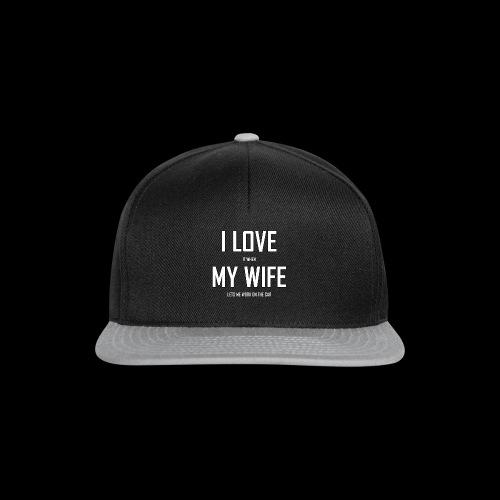 I LOVE MY WIFE - Snapback Cap