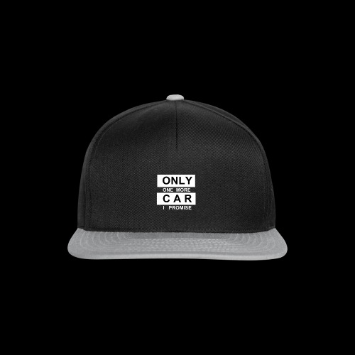 Only One More Car I Promise - Snapback Cap