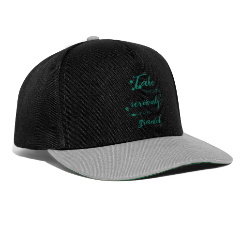 Take yourself seriously, not for granted - Snapback Cap