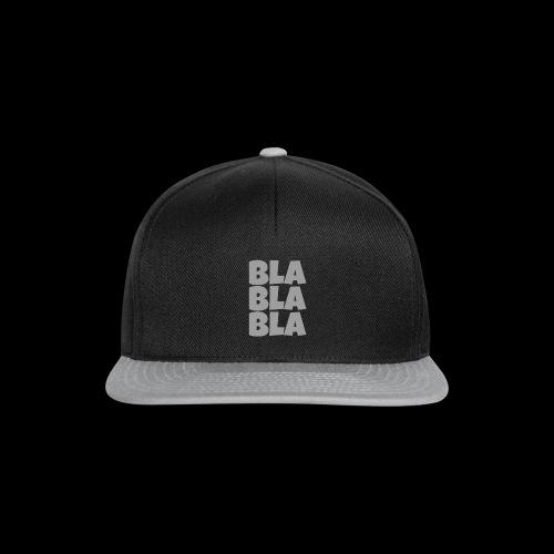 Bla Bla Bla - Snapback Cap