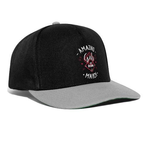 Amazing girls are born in march - Casquette snapback