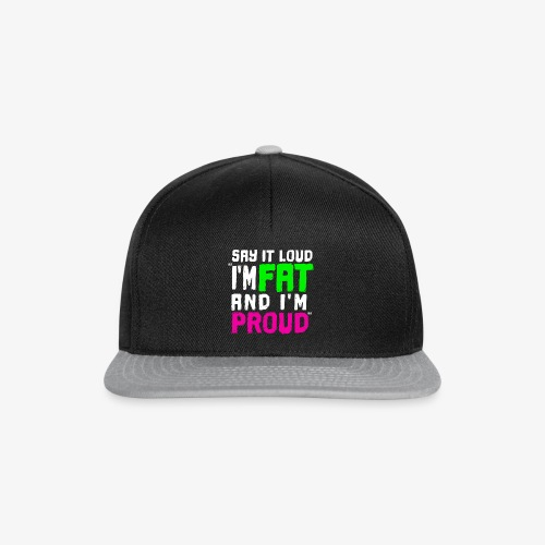 I'm fat and I'm proud ! - Casquette snapback