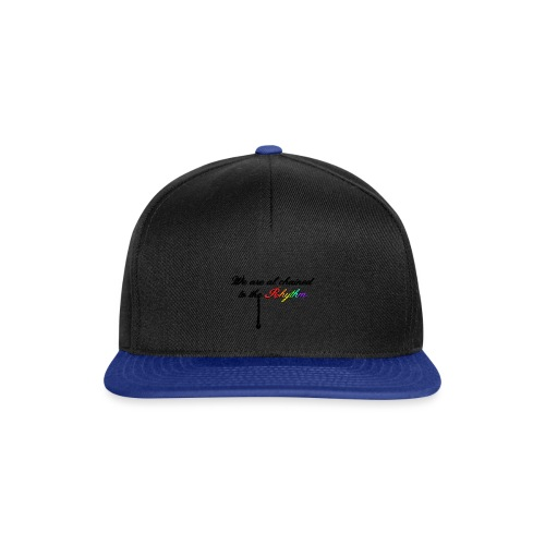 We Are Al Chained To The Rhythm - Snapback cap