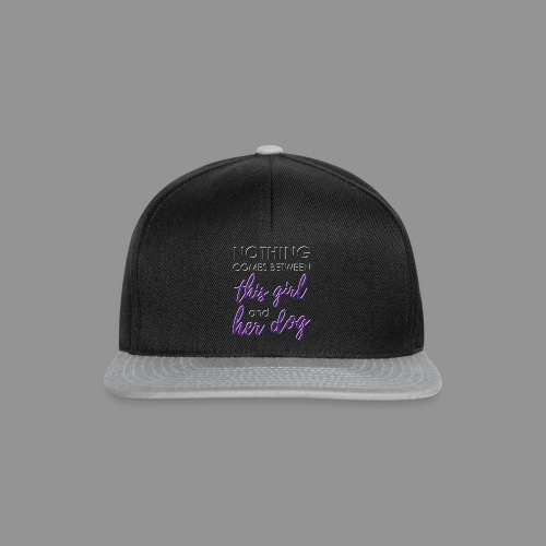 Nothing comes between this girl her and her dog - Snapback Cap