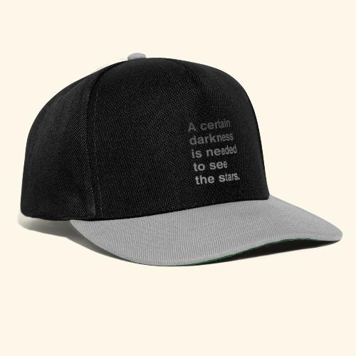 A certain darkness is needed to see the stars. - Casquette snapback