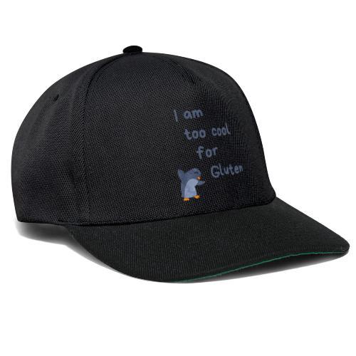 I am too cool for Gluten - Snapback Cap