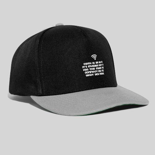 Faith is like Wi Fi it s invisible but has Power - Snapback Cap