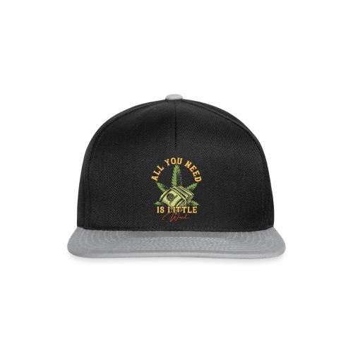 Alles was du brauchst ist Cannabis Gras Hanf Weed - Snapback Cap