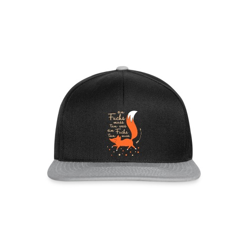 einfuchsmusstun - Snapback Cap