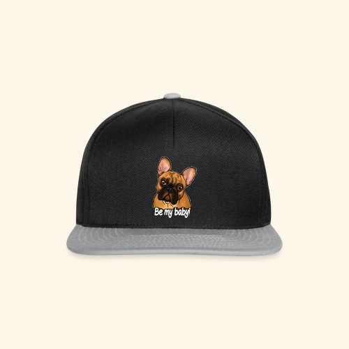 Chien bouledogue Be my baby! (texte blanc) - Casquette snapback
