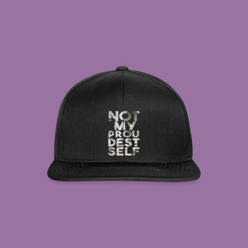 NOT MY PROUDEST SELF - Snapback Cap