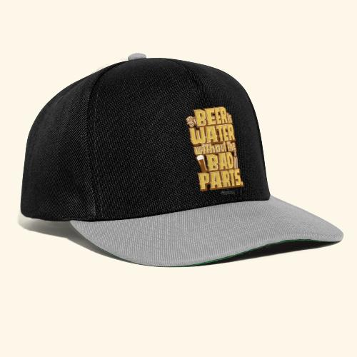 Bier Spruch Beer is Water without the Bad Parts - Snapback Cap