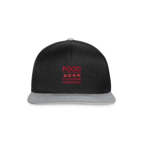 Food is our common ground, a universal experience - Snapback cap