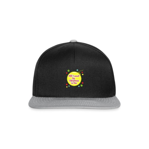 All I want for Christmas is You - Snapback Cap