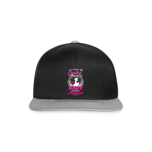 The BEST are BORN in AUGUST.. - Snapback Cap
