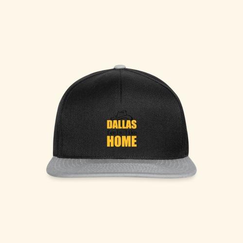 Dallas feels like Home - Snapback Cap