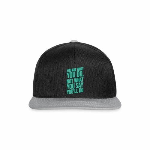 YOU ARE WHAT YOU DO - 3D - Snapback Cap