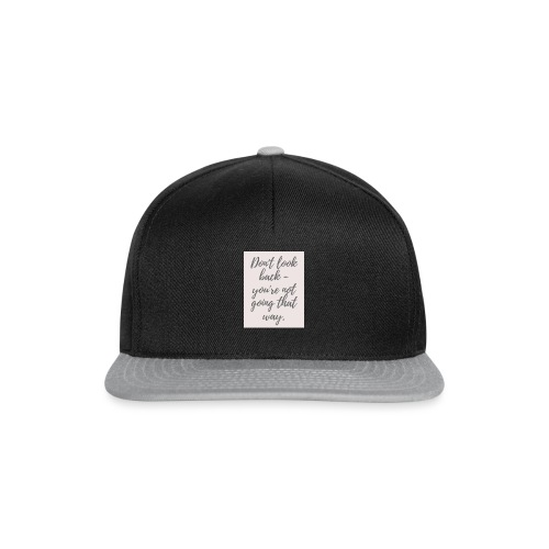 don t look back - Snapback Cap