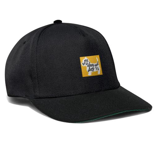 home is where your dog is - Gorra Snapback