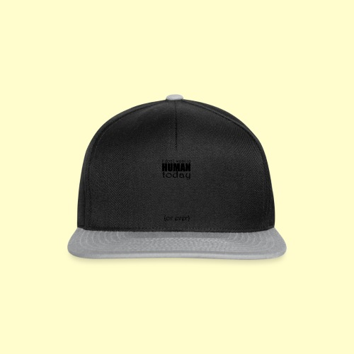 I don't want to human today (or ever) - Snapback Cap