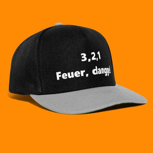 3,2,1 Feuer dangge! - Snapback Cap