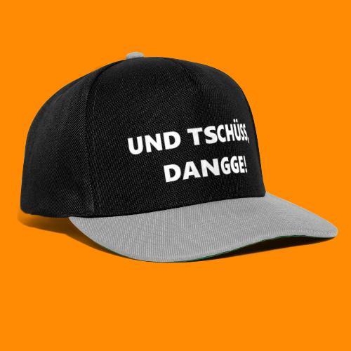 TschüssDangge - Snapback Cap