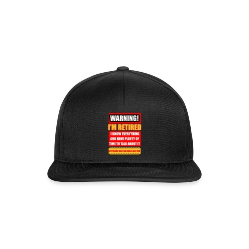 I'm retired but know everything - Snapback Cap